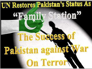"The Success of Pakistan in War Against Terrorism UN Restores Pakistan's Status As ""Family Station"""