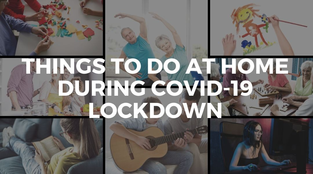 15 Best Things to do at home During Coronavirus (COVID-19) Lockdown